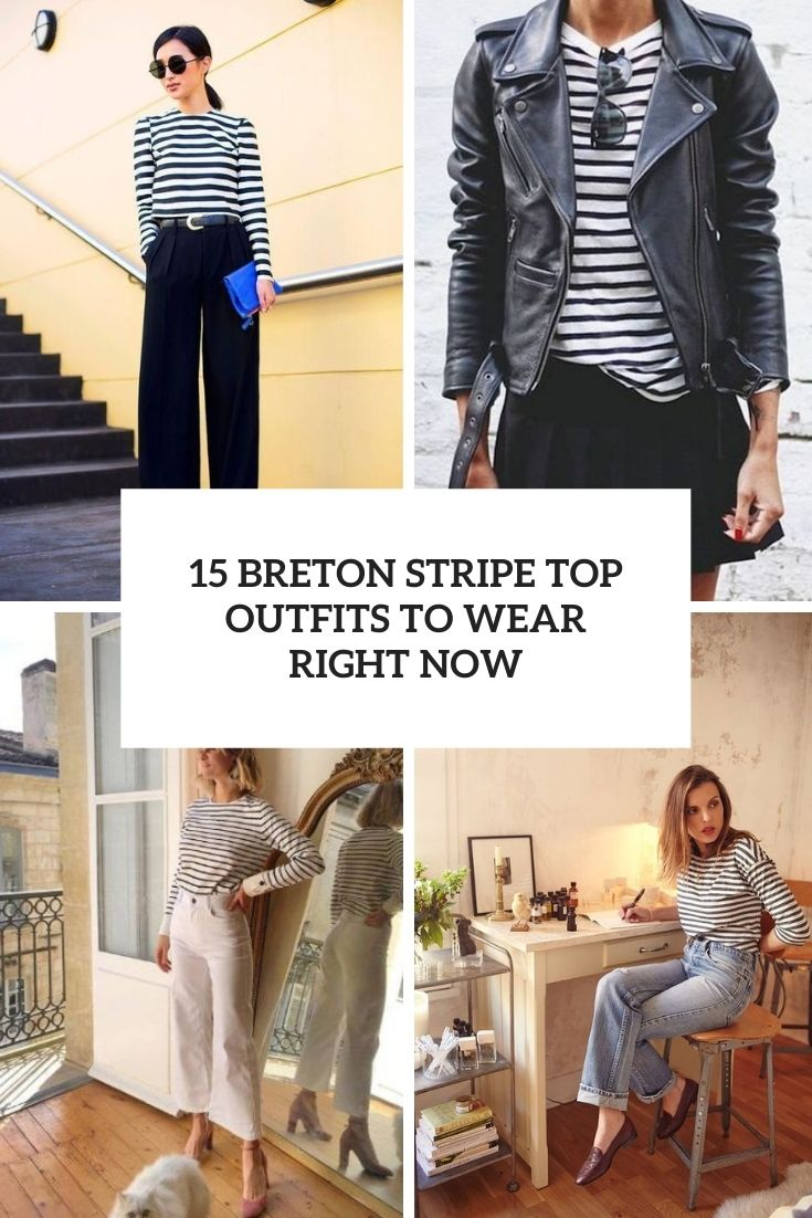 15 Breton Stripe Top Outfits To Wear Right Now