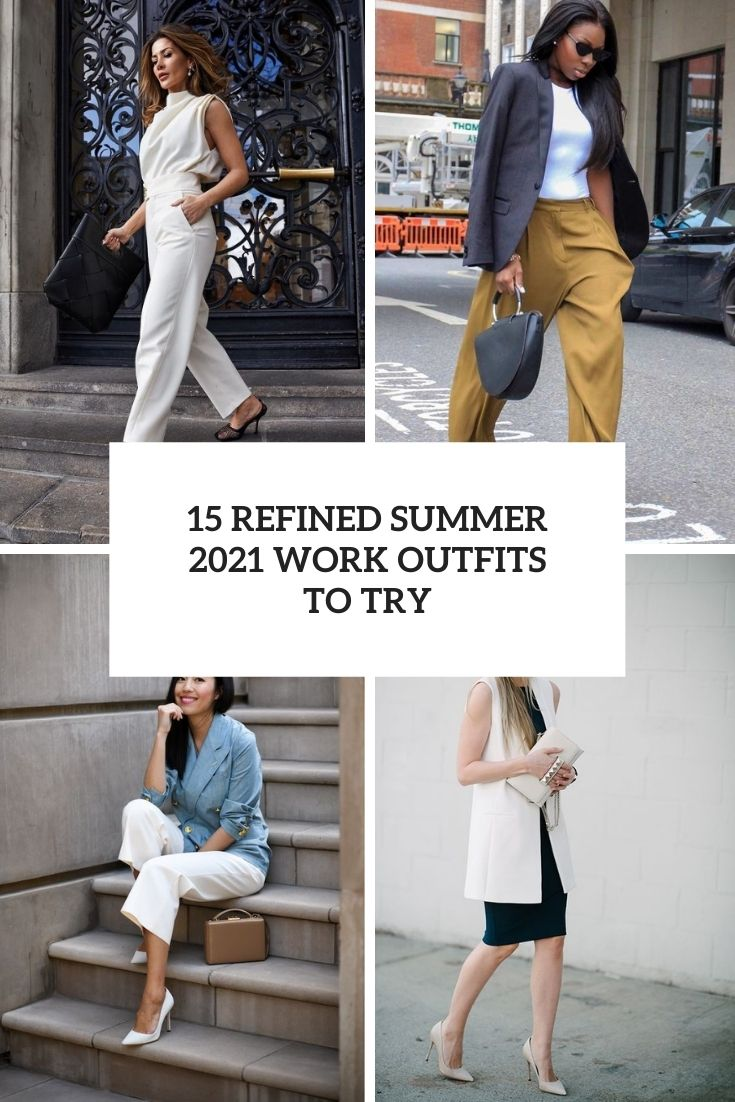 refined summer 2021 work outfits to try cover