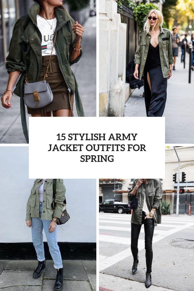 stylish army jacket outfits for spring cover