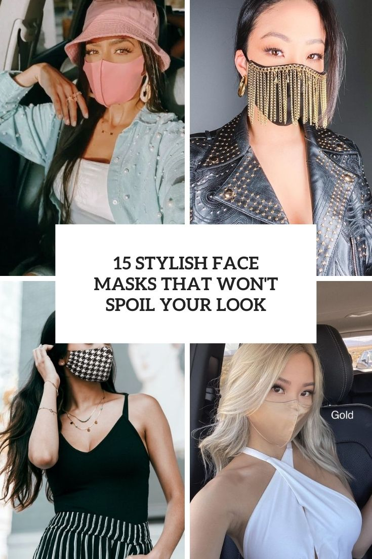 15 Stylish Face Masks That Won't Spoil Your Look