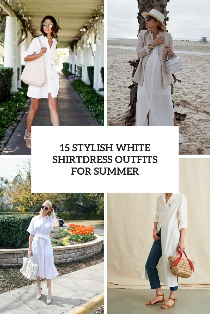 stylish white shirtdress outfits for summer cover