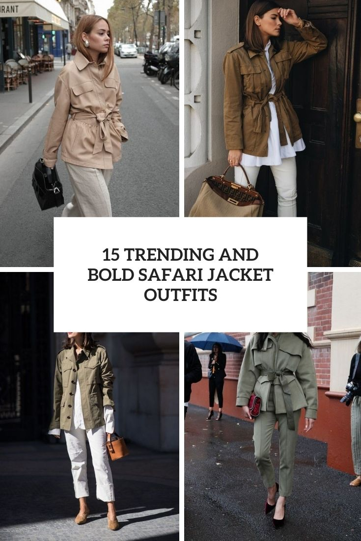 trending and bold safari jacket outfits cover