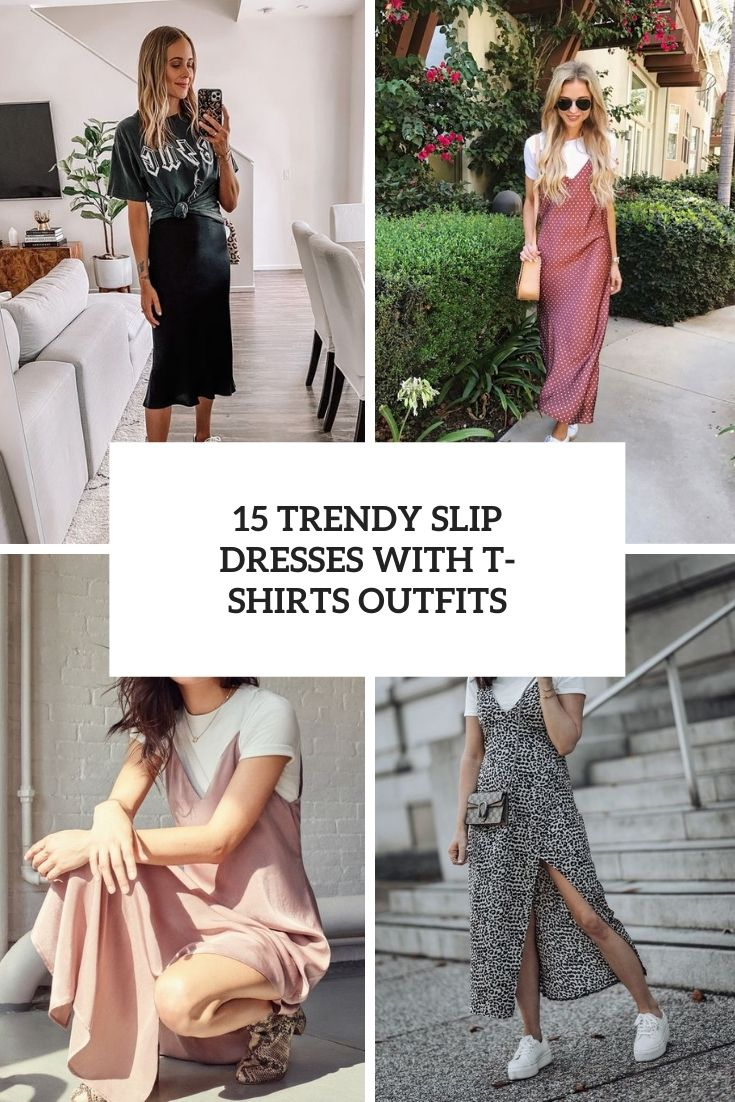 15 Trendy Slip Dresses With T-Shirts Outfits