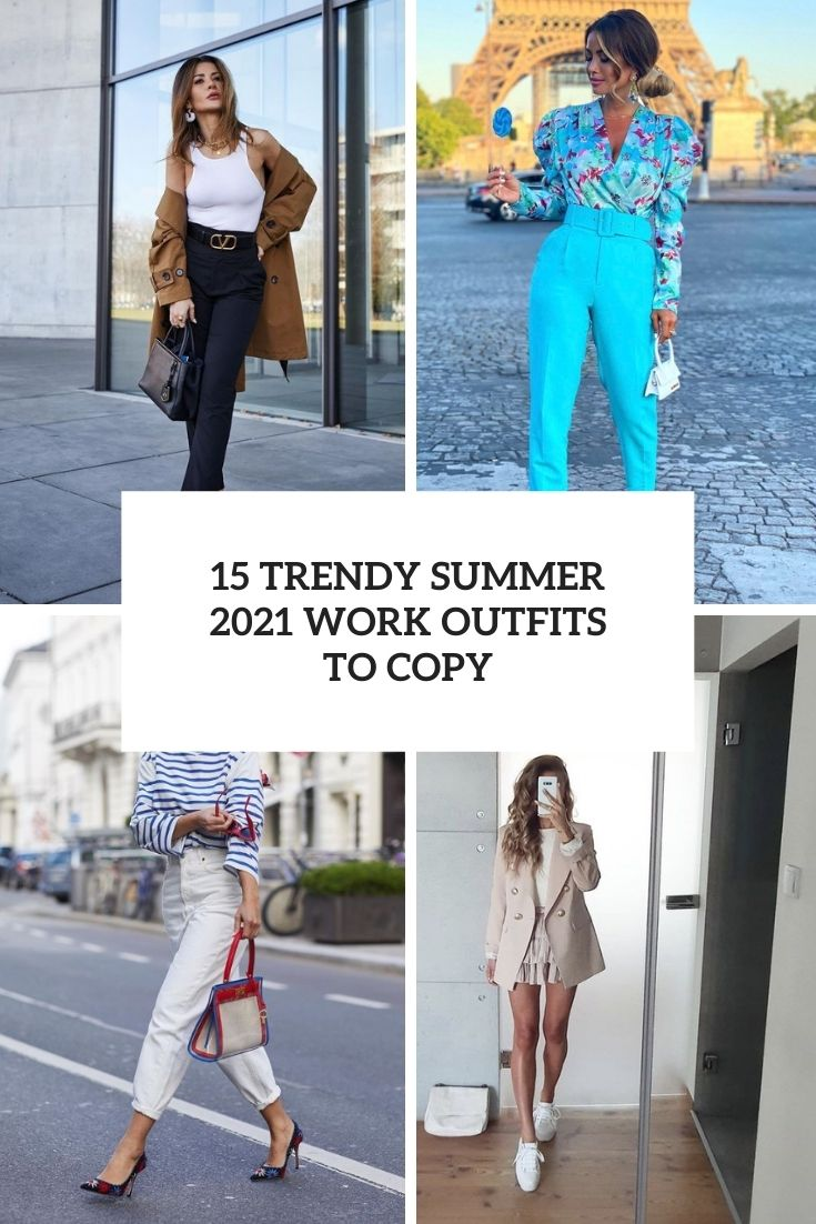 15 trendy summer 2021 work outfits to copy cover