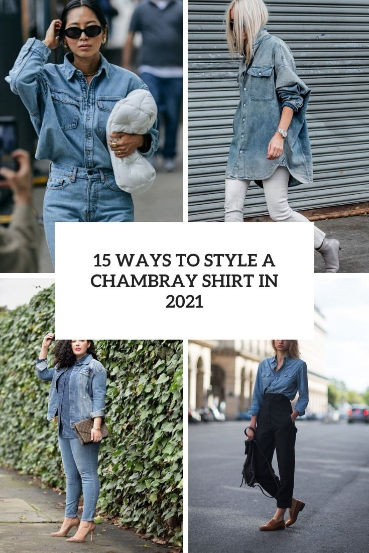 ways to style a chambray shirt in 2021 cover