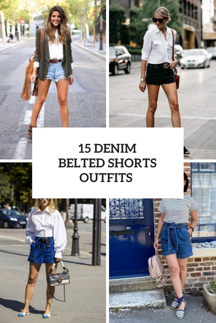 15 Amazing Outfits With Denim Belted Shorts
