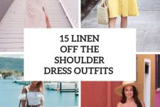 15 Looks With Linen Off The Shoulder Dresses