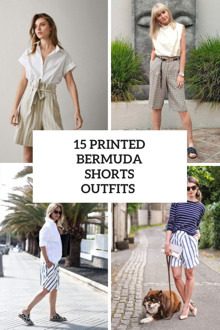 15 Looks With Printed Bermuda Shorts For Ladies