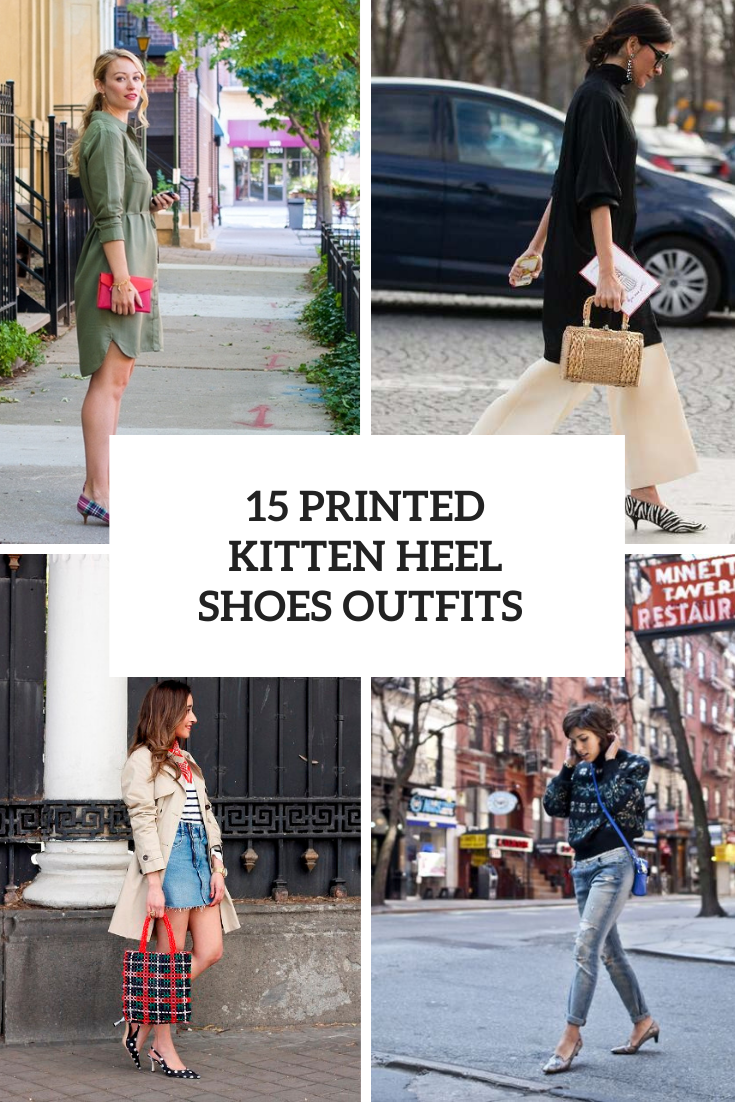 15 Looks With Printed Kitten Heel Shoes