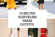 15 Outfits With Belted Sleeveless Dresses