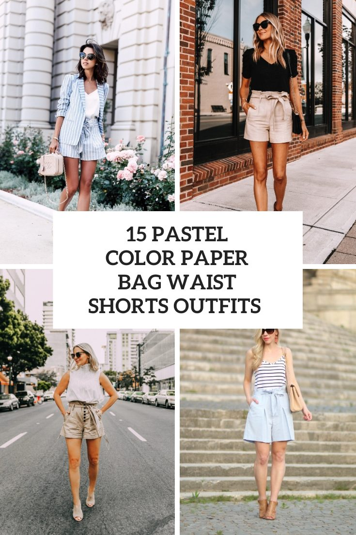 15 Outfits With Pastel Color Paper Bag Waist Shorts
