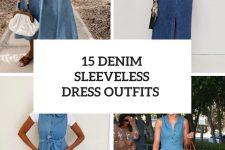 15 Stylish Outfits With Denim Sleeveless Dresses