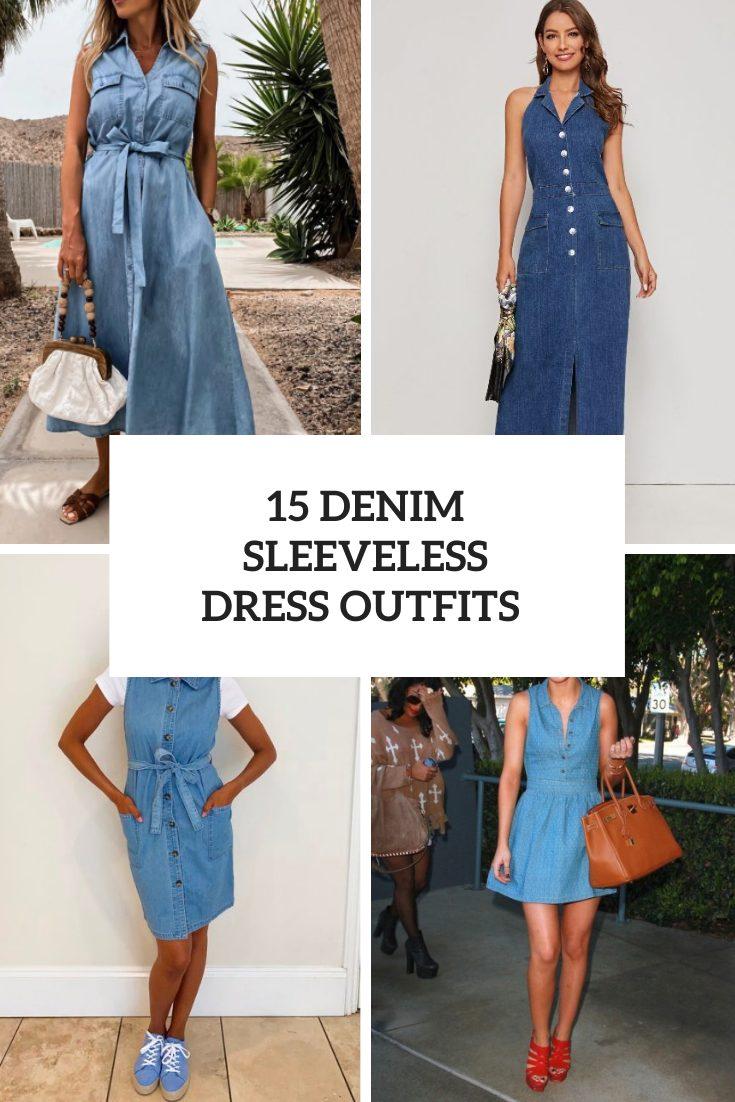 Stylish Outfits With Denim Sleeveless Dresses