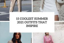 15 coolest summer 2021 outfits that inspire cover