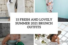 15 fresh and lovely summer 2021 brunch outfits cover