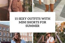 15 sexy outfits with mini shorts for summer cover
