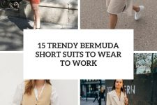 15 trendy bermuda short suits to wear to work cover