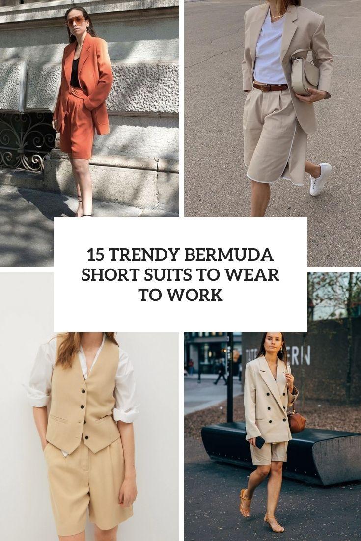 15 Trendy Bermuda Short Suits To Wear To Work