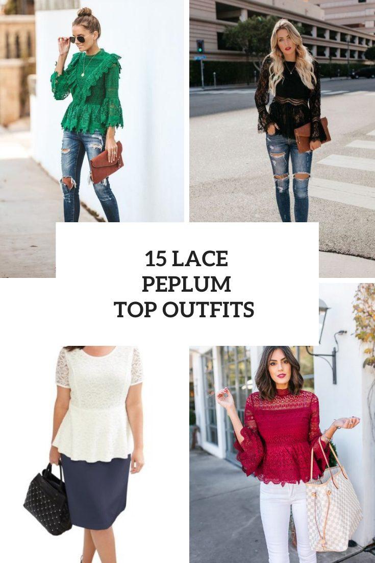 15 Elegant Looks With Lace Peplum Shirts