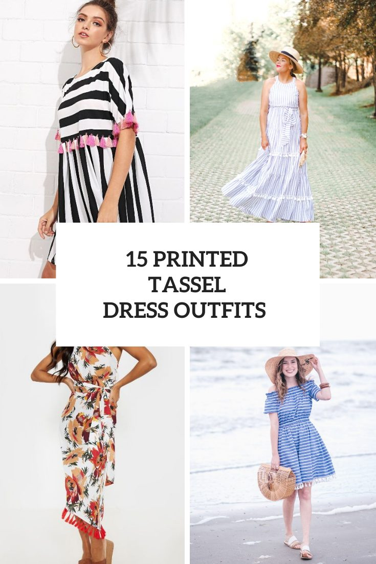 15 Gorgeous Outfits With Printed Tassel Dresses