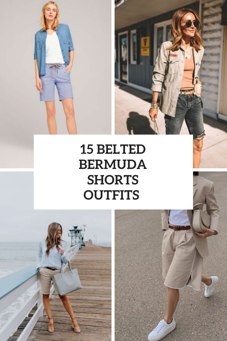 15 Looks With Belted Bermuda Shorts For Ladies