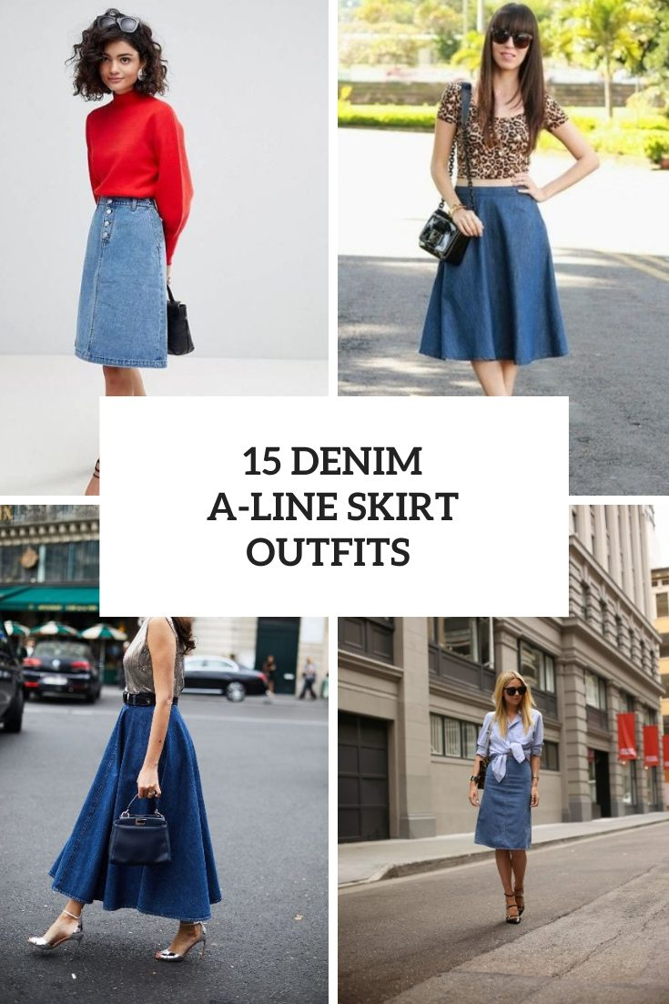 Outfits With Denim A Line Skirts