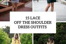 15 Outfits With Lace Off The Shoulder Dresses