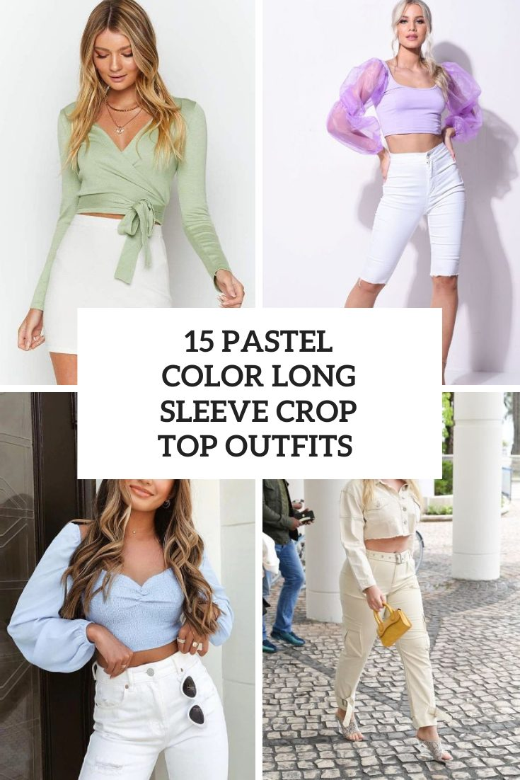 Outfits With Pastel Color Long Sleeve Crop Tops