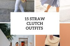 15 Summer Looks With Straw Clutches