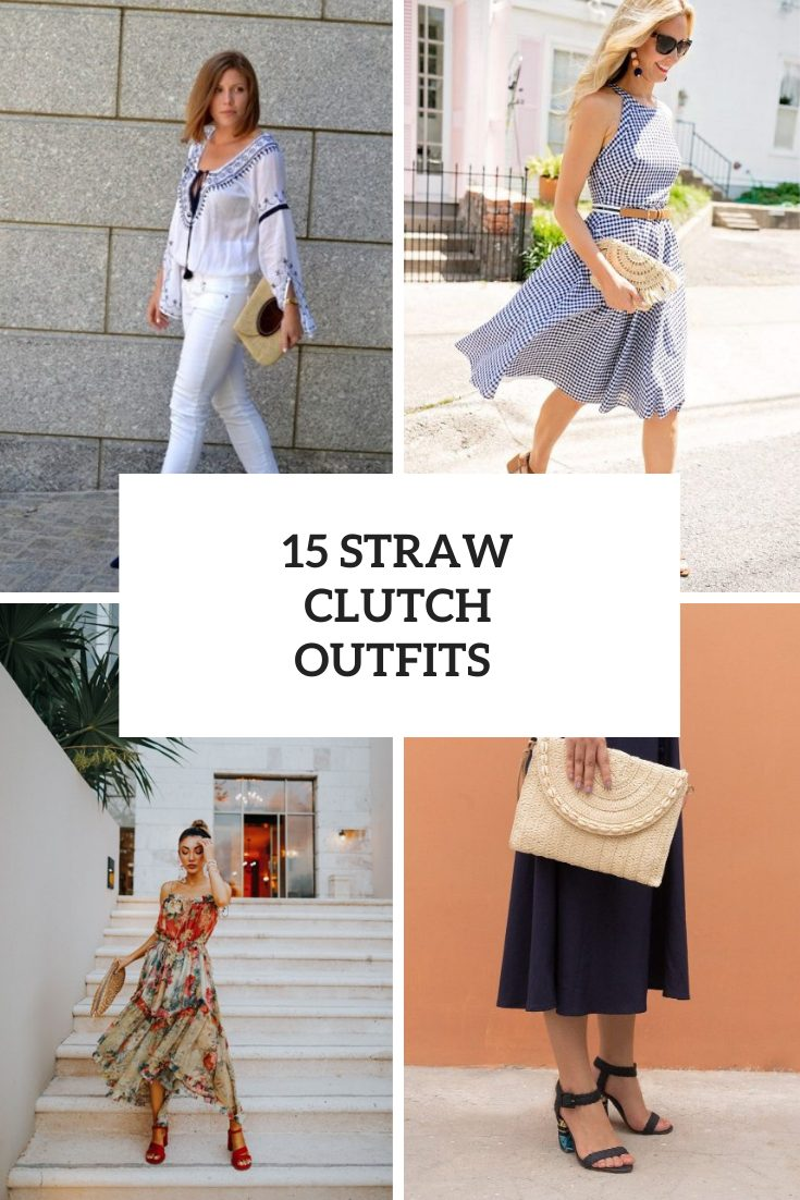Summer Looks With Straw Clutches