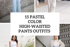15 Wonderful Outfits With Pastel Colored High-Waisted Pants