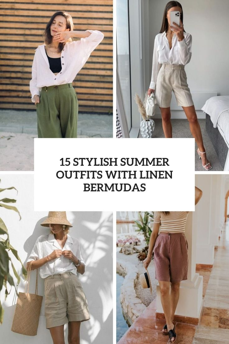 stylish summer outfits with linen bermudas cover