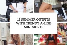 15 summer outfits with trendy a-line mini skirts cover