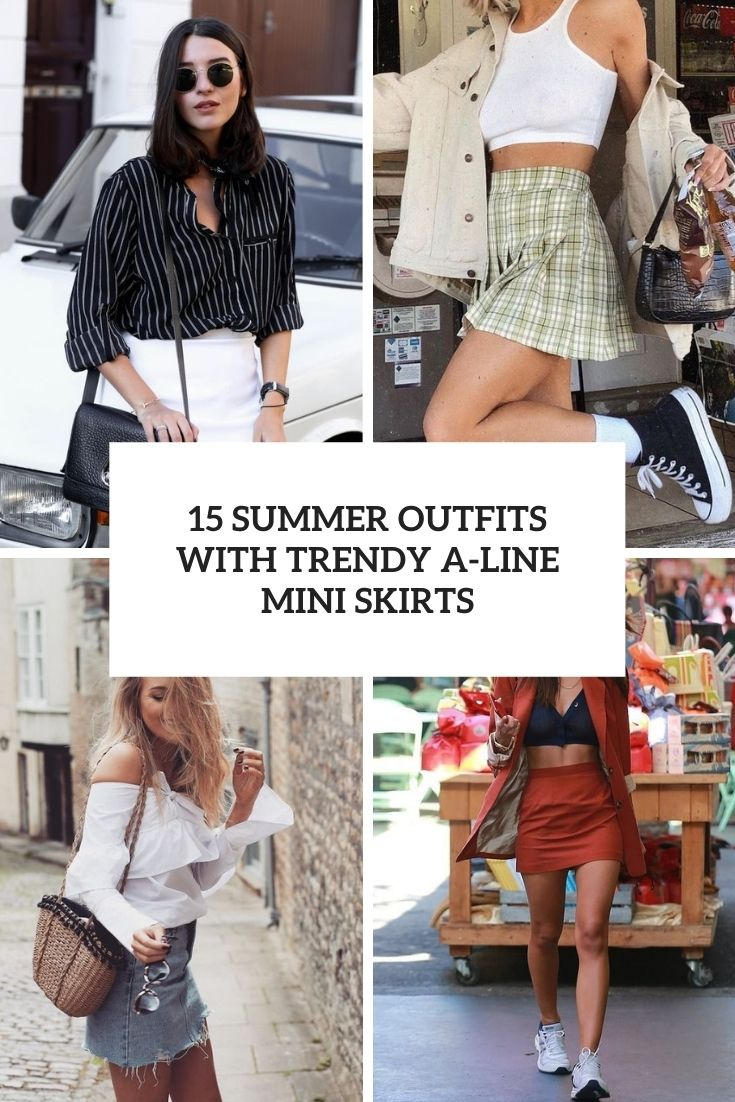 15 Summer Outfits With Trendy A-Line Mini Skirts