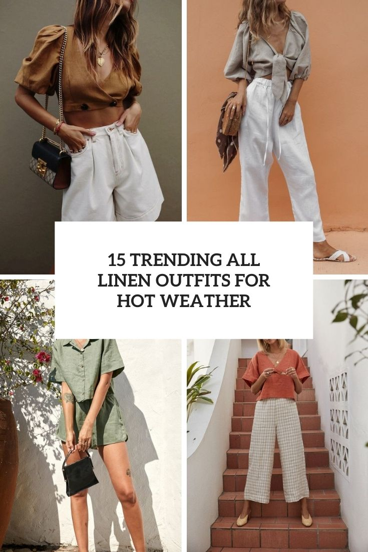 trending all linen outfits for hot weather cover