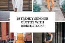 15 trendy summer outfits with birkenstocks cover
