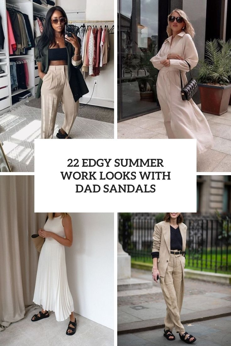 22 Edgy Summer Work Looks With Dad Sandals