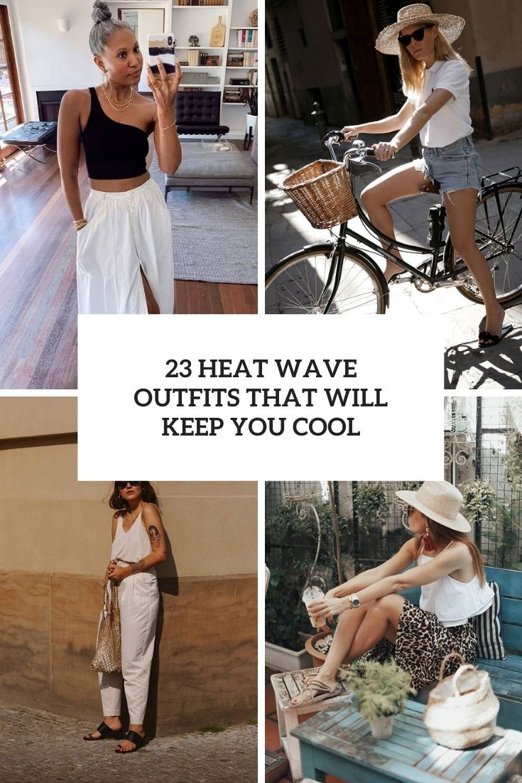 heat wave outfits that will keep you cool cover