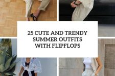 25 cute and trendy summer outfits with flipflops cover