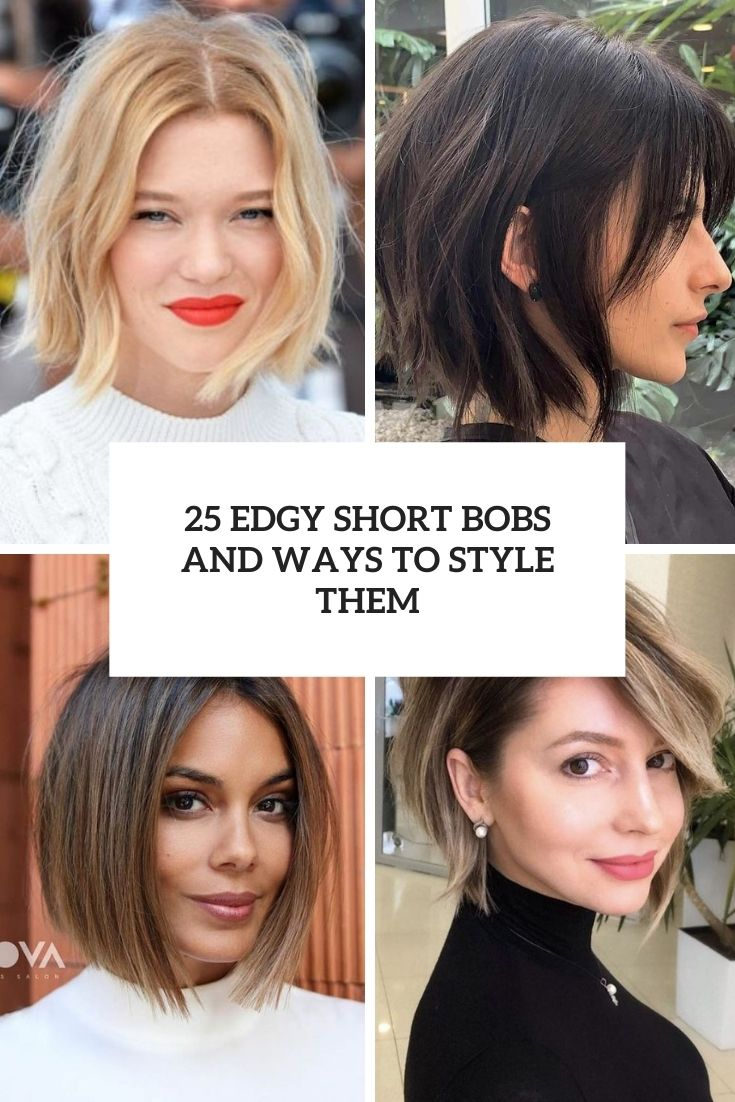 25 Edgy Short Bobs And Ways To Style Them