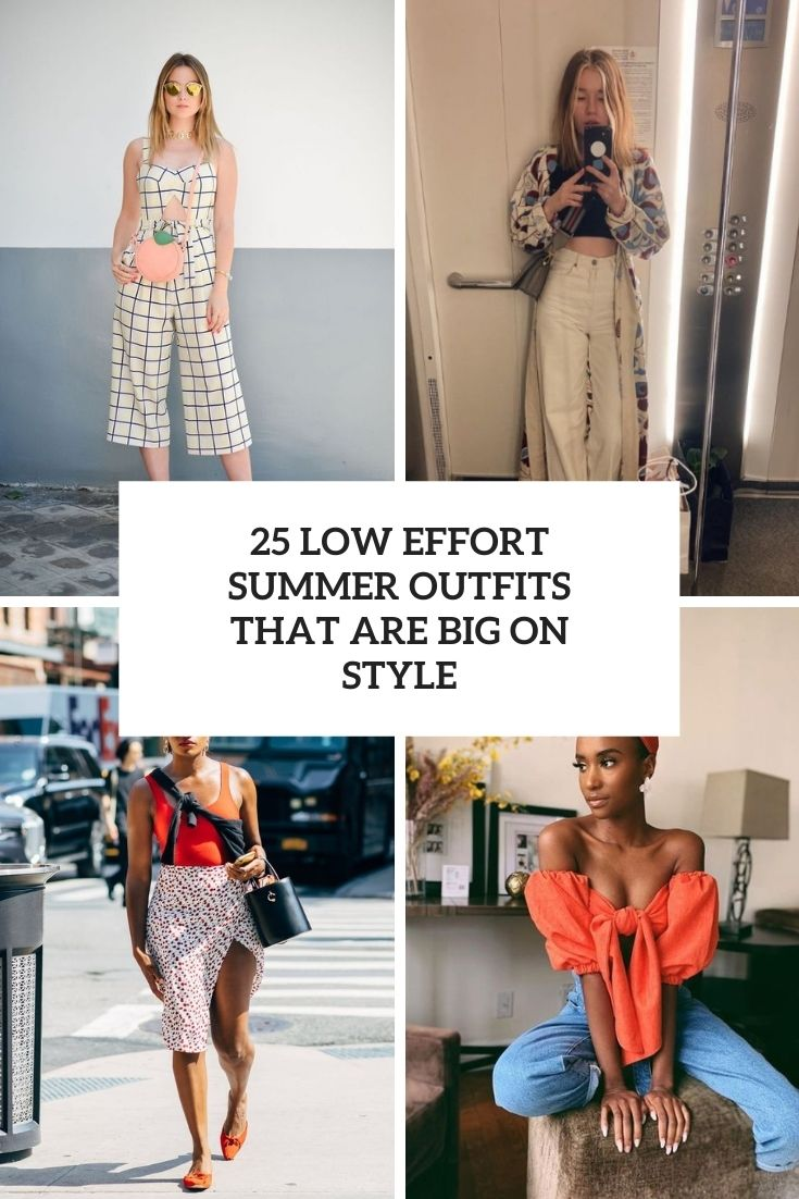 low effort summer outfits that are big on style cover