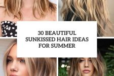 30 beautiful sunkissed hair ideas for summer cover