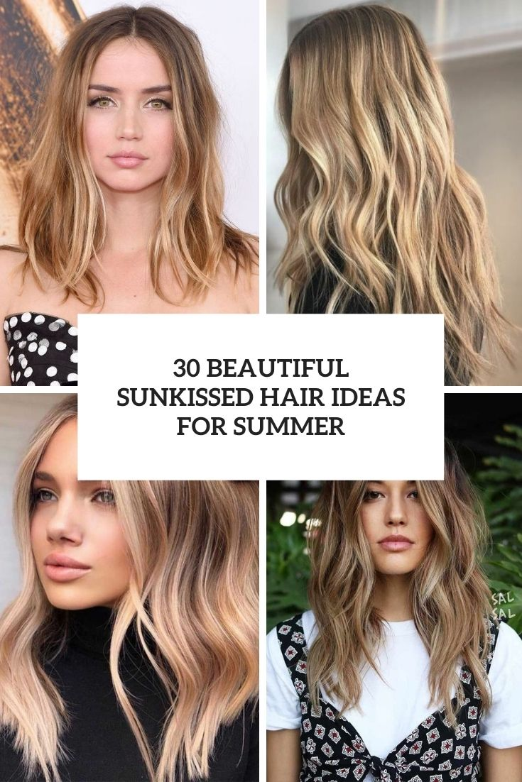 30 Beautiful Sunkissed Hair Ideas For Summer