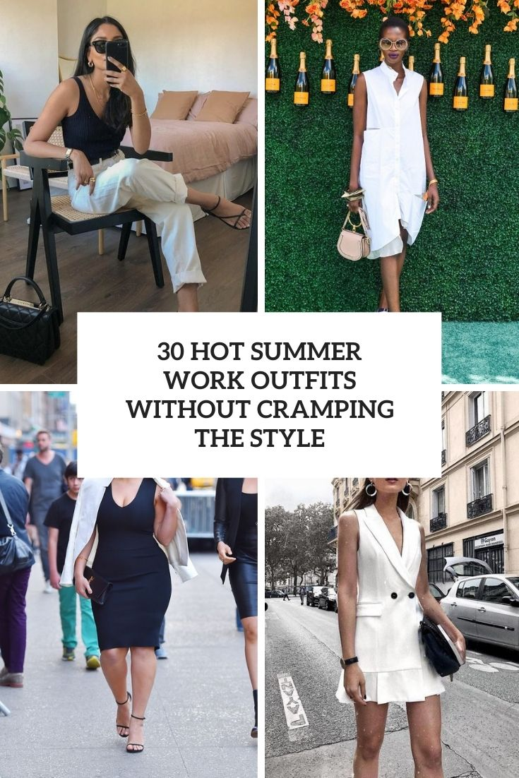 30 Hot Summer Work Outfits Without Cramping The Style