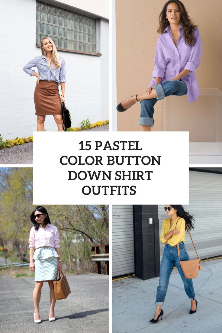 15 Amazing Outfits With Pastel Color Button Down Shirts