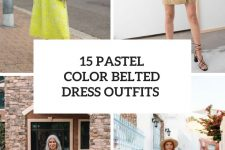 15 Looks With Pastel Color Belted Dresses