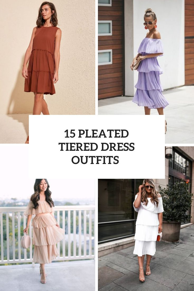 15 Looks With Pleated Tiered Dresses