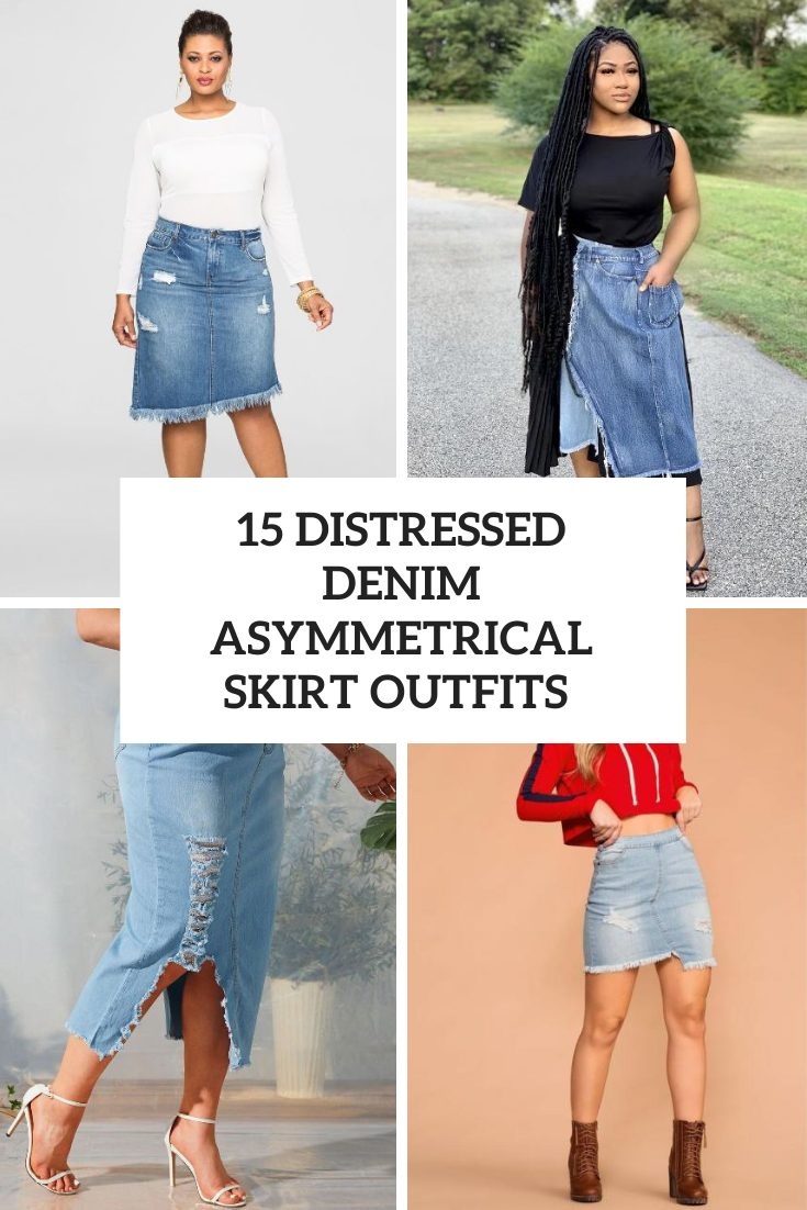Outfits With Distressed Denim Asymmetrical Skirts