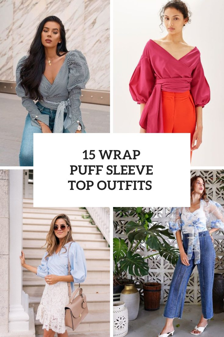 15 Outfits With Puff Sleeve Wrap Tops