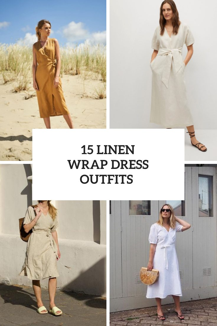 Summer Looks With Linen Wrap Dresses